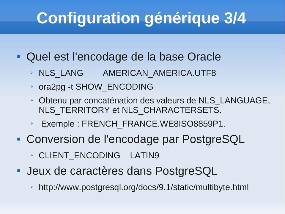 NLS_CHARACTERSETS. Exemple : FRENCH_FRANCE.WE8ISO8859P1.