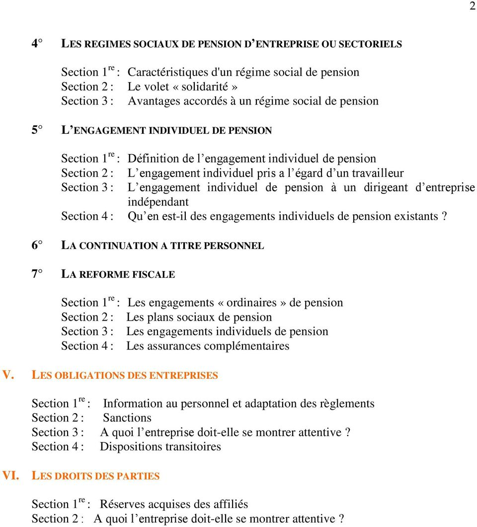 Section 3 : L engagement individuel de pension à un dirigeant d entreprise indépendant Section 4 : Qu en est-il des engagements individuels de pension existants?