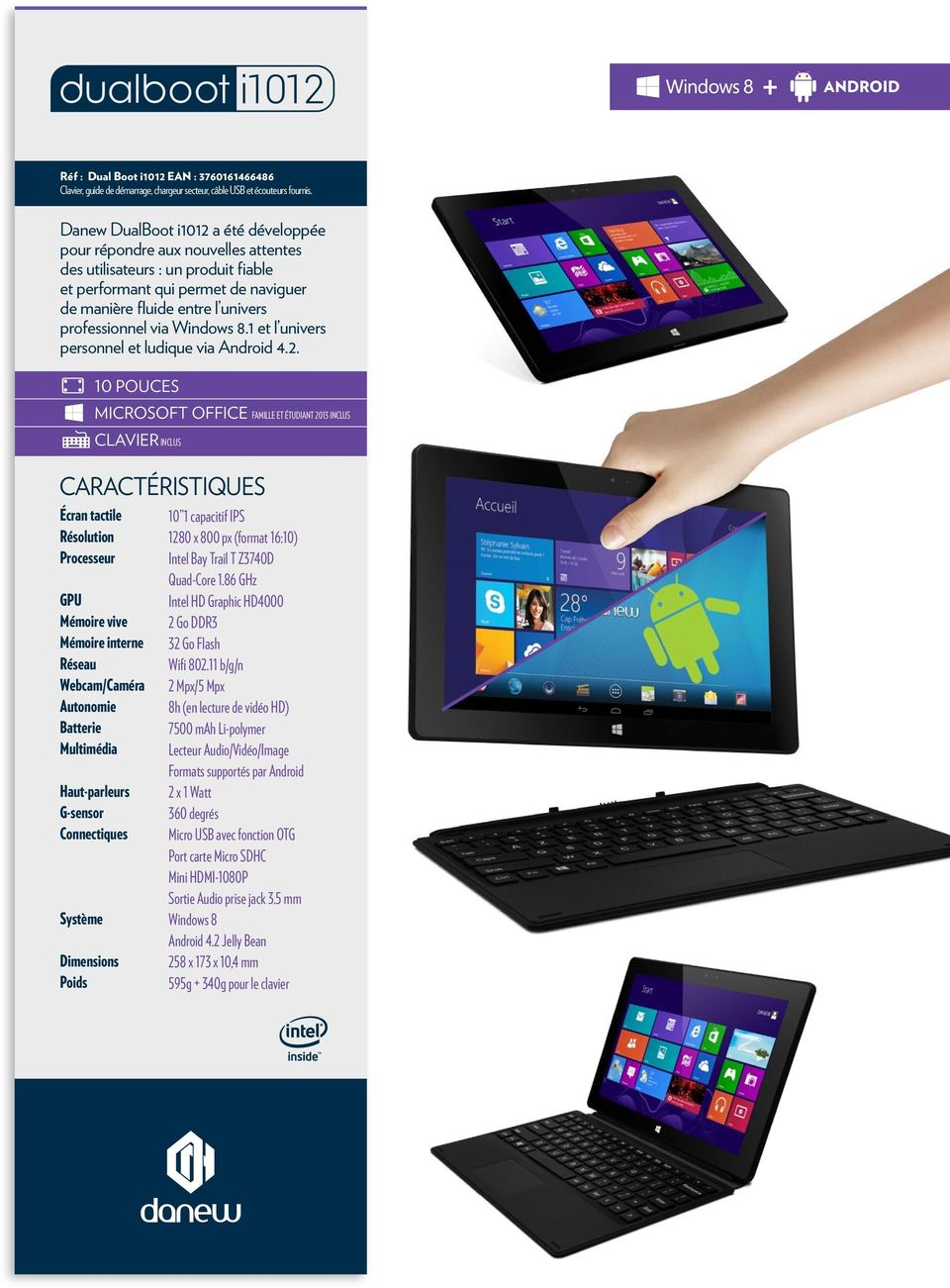 via Windows 8.1 et l univers personnel et ludique via Android 4.2.