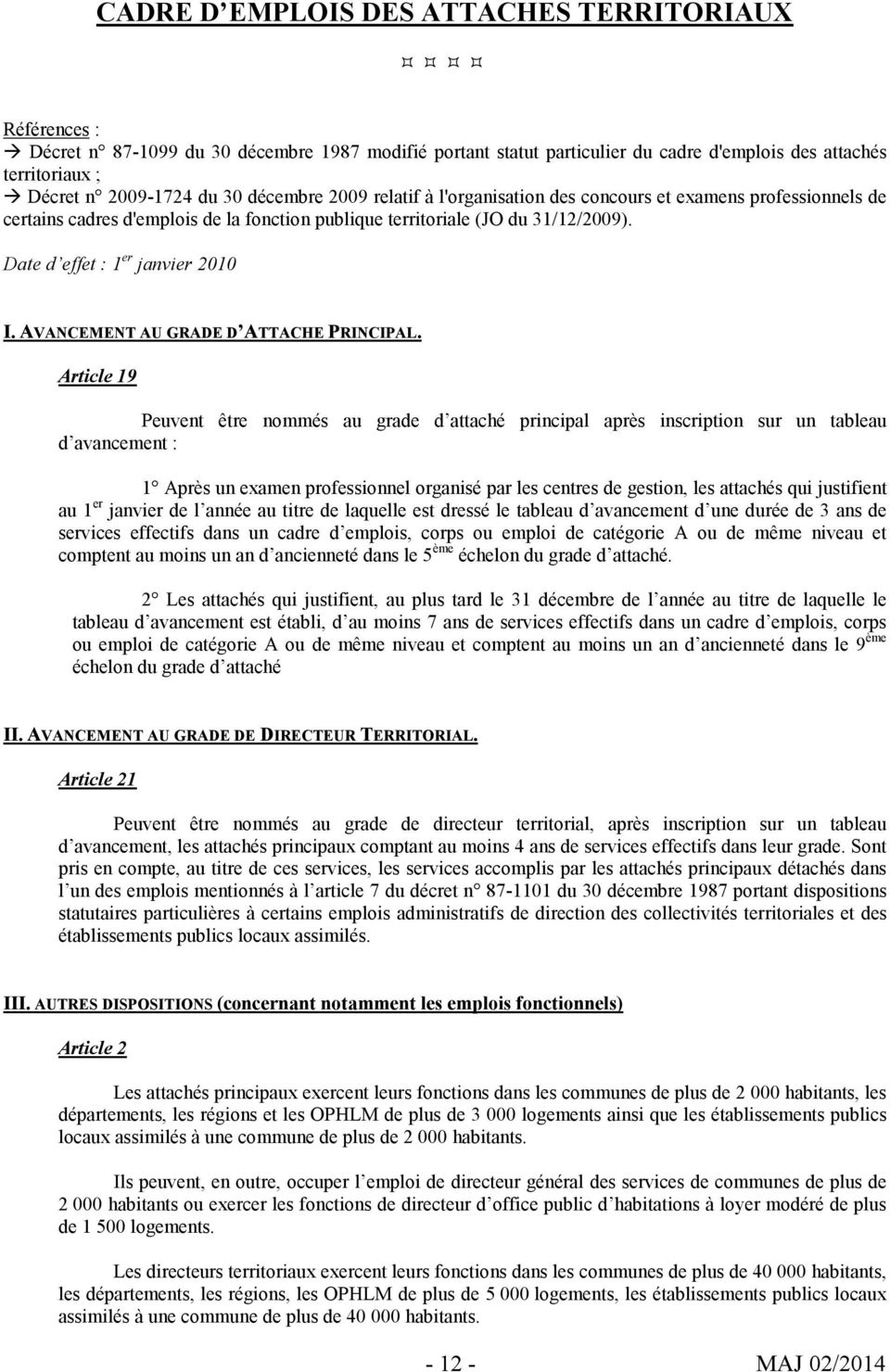AVANCEMENT AU GRADE D ATTACHE PRINCIPAL.