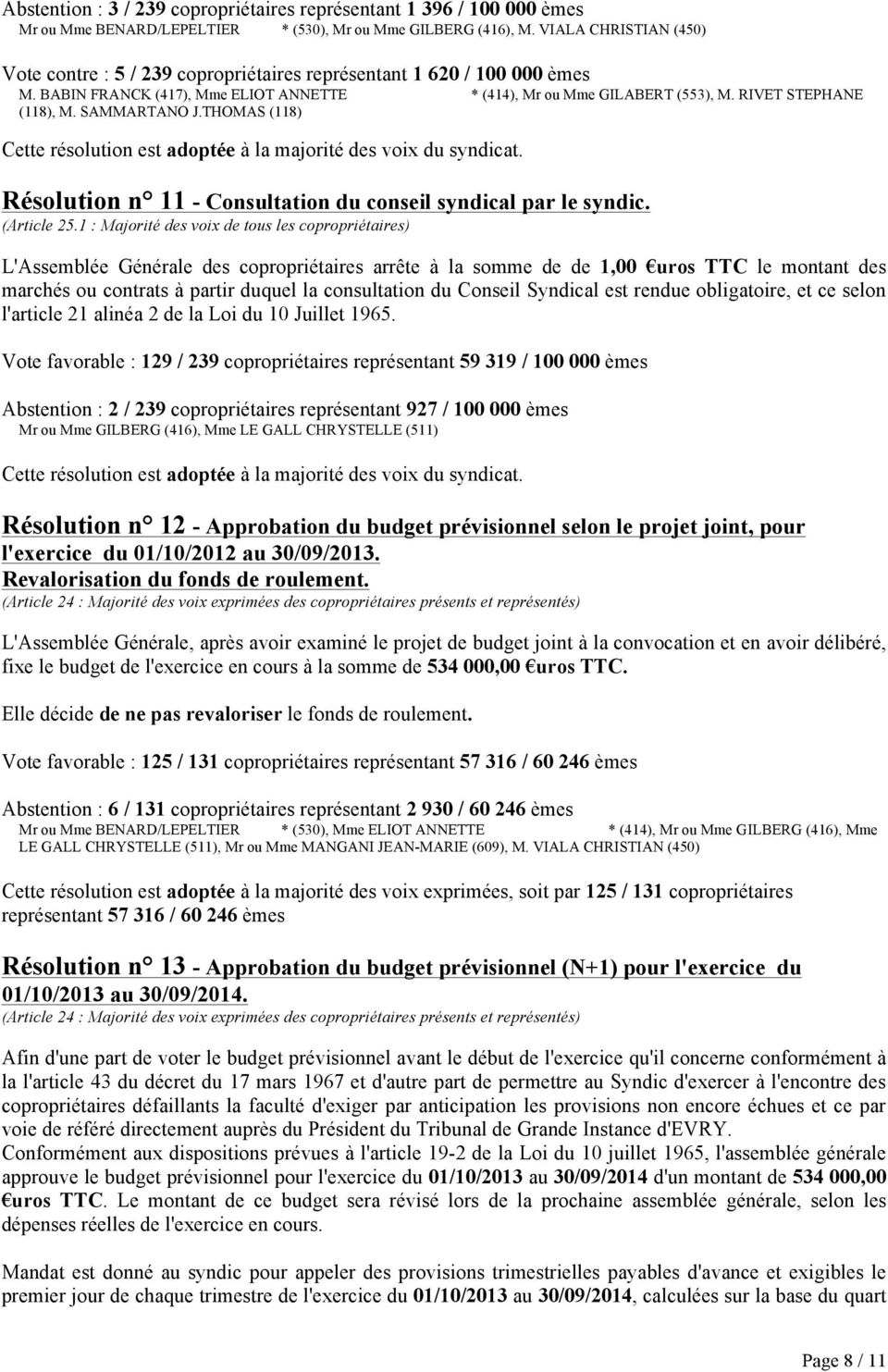SAMMARTANO J.THOMAS (118) Résolution n 11 - Consultation du conseil syndical par le syndic.