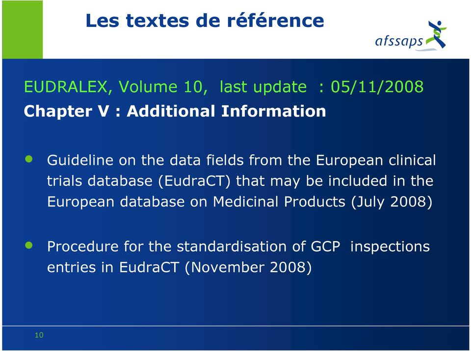 database (EudraCT) that may be included in the European database on Medicinal Products