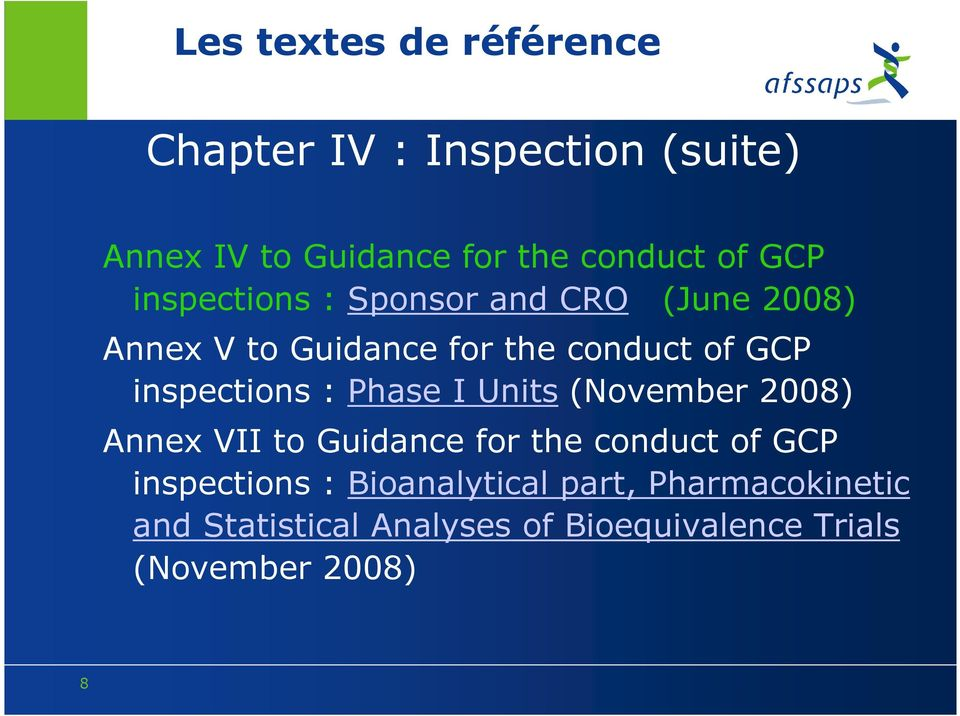 inspections : Phase I Units (November 2008) Annex VII to Guidance for the conduct of GCP