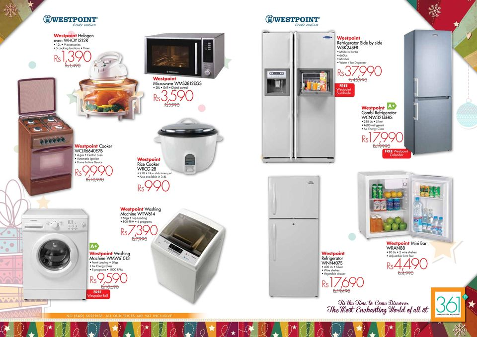 6L Rs990 Westpoint Refrigerator Side by side WSK24SFR Made in Korea 660Lts Minibar Water / Ice Dispenser Rs37,990 Rs45,990 FREE Westpoint Sunshade Westpoint A+ Combi Refrigerator WCNW3214ERS 288 Lts