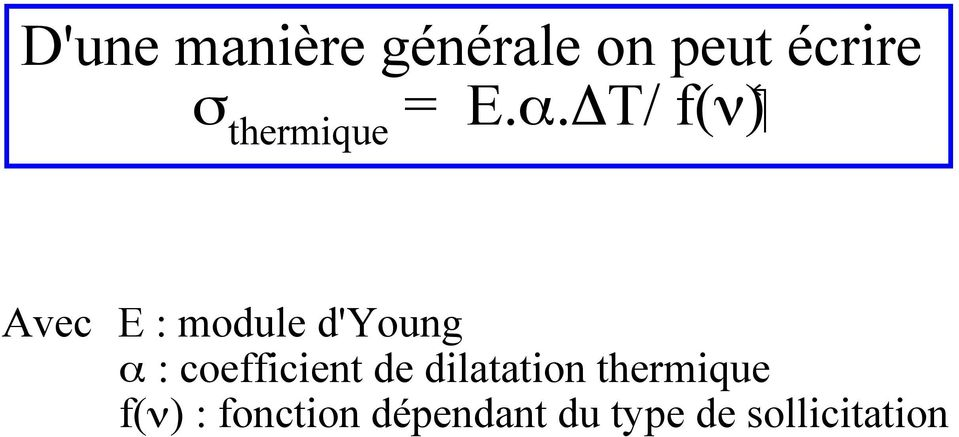 Avec E : module d'young $ : coefficient de