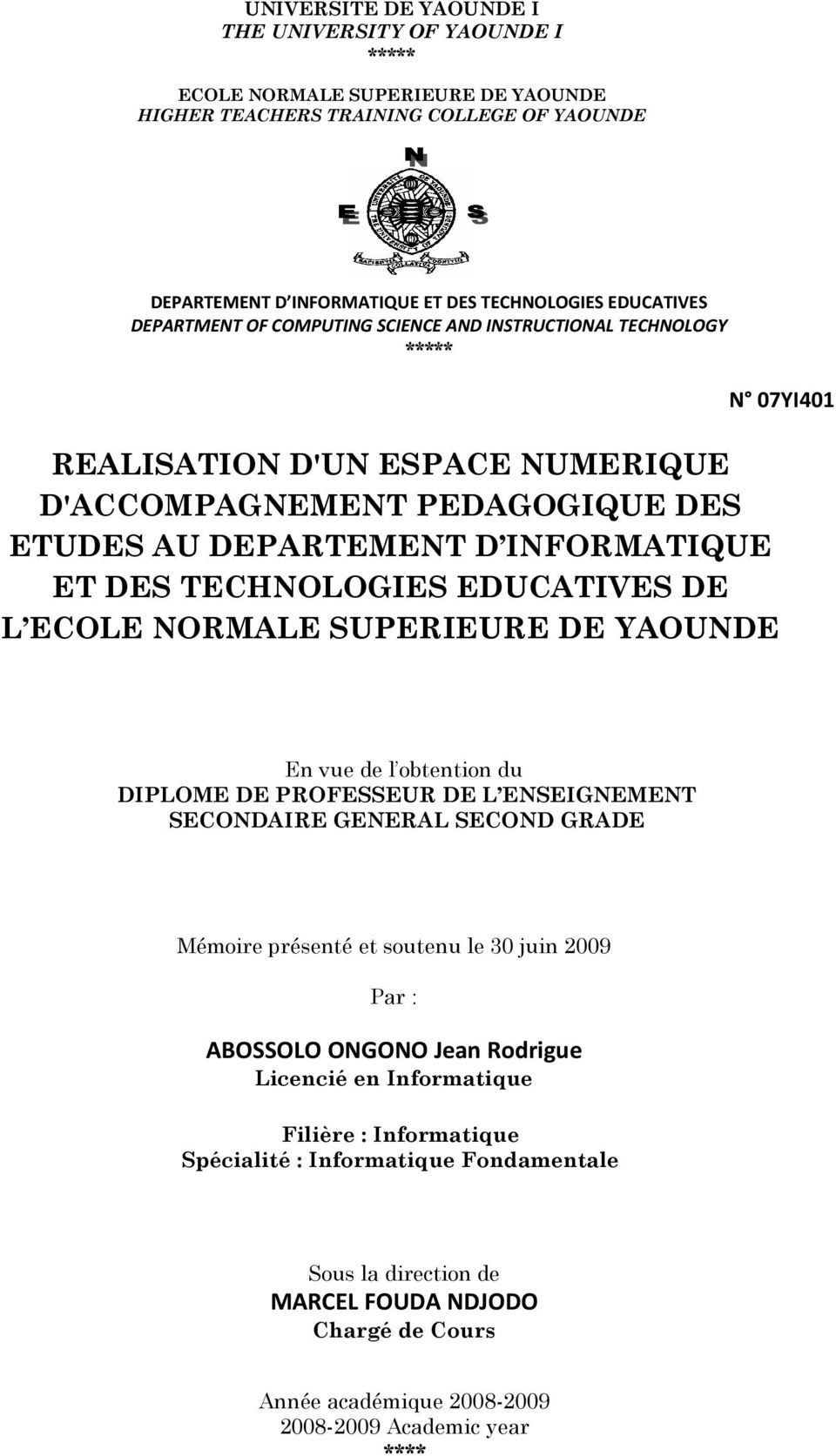 TECHNOLOGIES EDUCATIVES DE L ECOLE NORMALE SUPERIEURE DE YAOUNDE En vue de l obtention du DIPLOME DE PROFESSEUR DE L ENSEIGNEMENT SECONDAIRE GENERAL SECOND GRADE Mémoire présenté et soutenu le 30