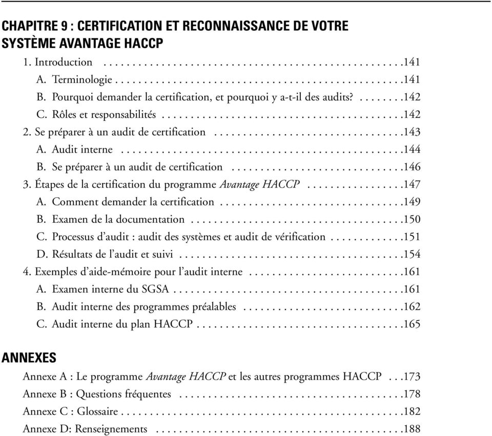 ................................143 A. Audit interne.................................................144 B. Se préparer à un audit de certification..............................146 3.