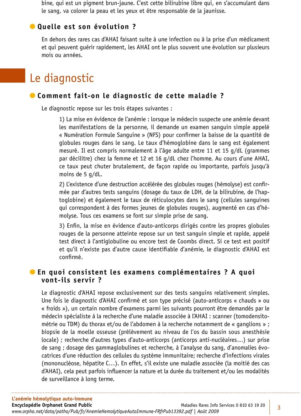 Le diagnostic l Comment fait-on le diagnostic de cette maladie?