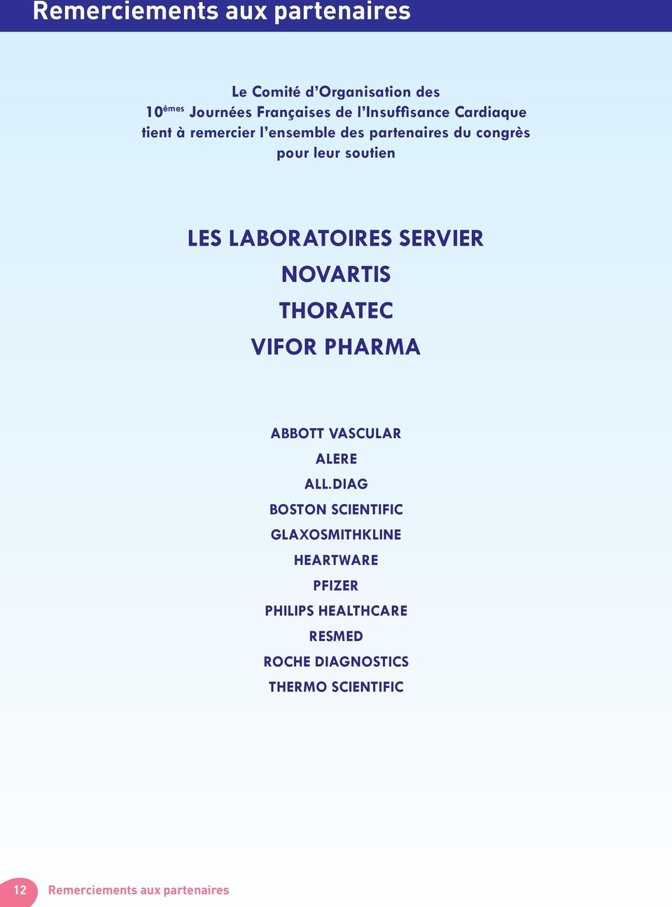 SERVIER NOVARTIS THORATEC VIFOR PHARMA ABBOTT VASCULAR ALERE ALL.