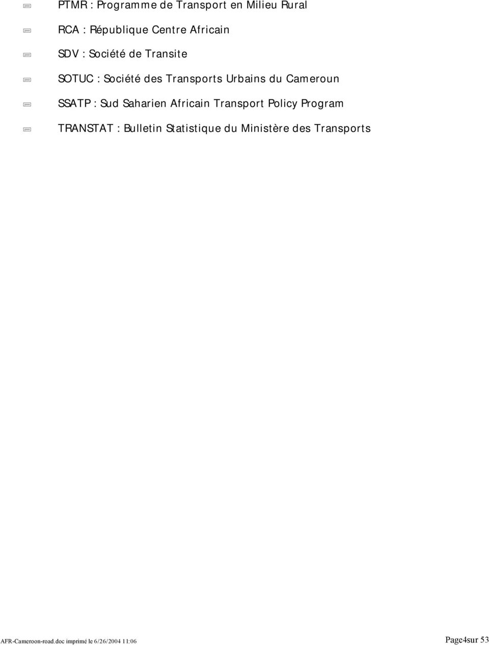 Sud Saharien Africain Transport Policy Program TRANSTAT : Bulletin Statistique du