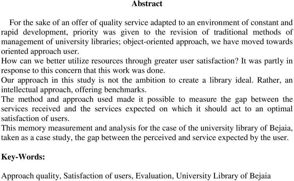 It was partly in response to this concern that this work was done. Our approach in this study is not the ambition to create a library ideal. Rather, an intellectual approach, offering benchmarks.