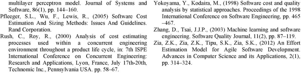 , (2000) Analysis of cost estimating processes used within a concurrent engineering environment throughout a product life cycle, in: 7th ISPE International Conference on Concurrent Engineering: