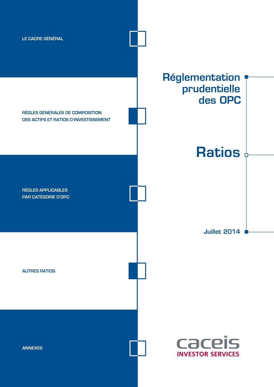 RATIOS D INVESTISSEMENT Ratios RÈGLES APPLICABLES