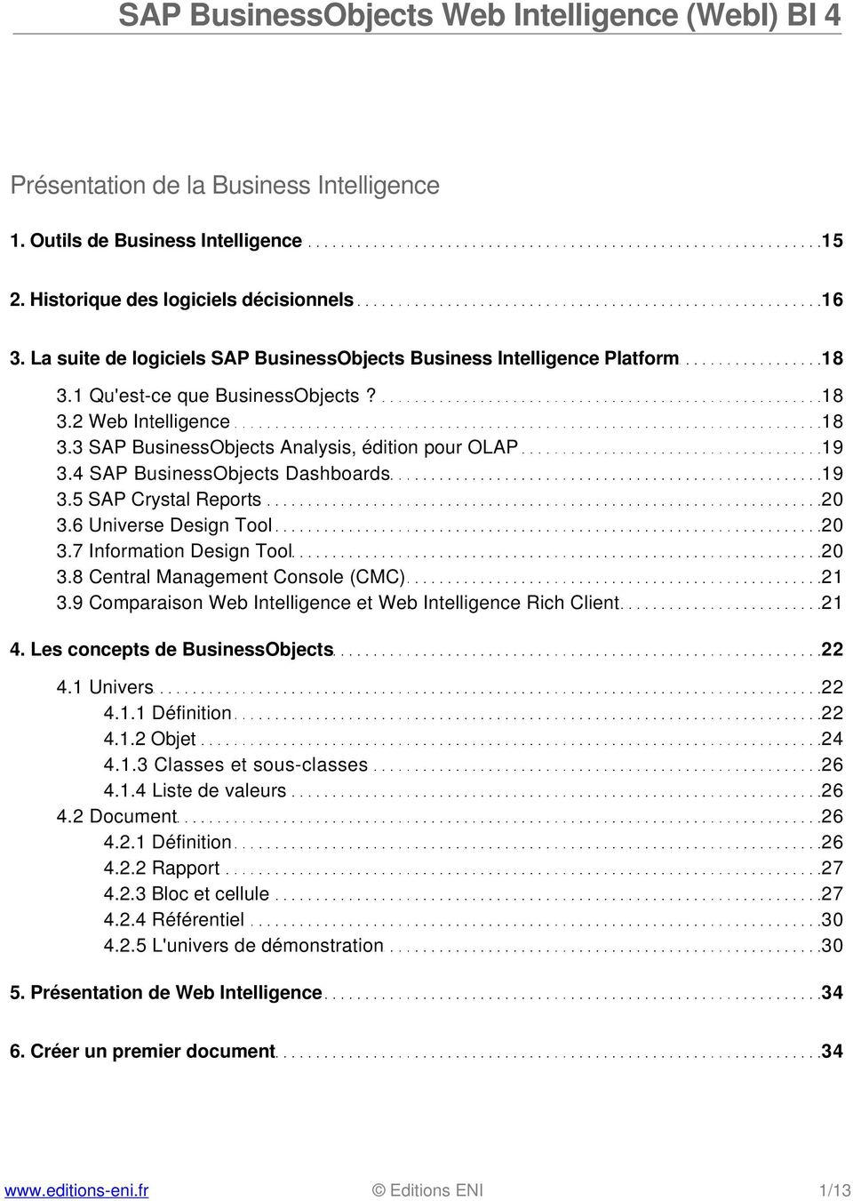 4 SAP BusinessObjects Dashboards 19 3.5 SAP Crystal Reports 20 3.6 Universe Design Tool 20 3.7 Information Design Tool 20 3.8 Central Management Console (CMC) 21 3.