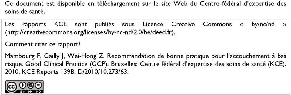 0/be/deed.fr). Comment citer ce rapport? Mambourg F, Gailly J, Wei-Hong Z.