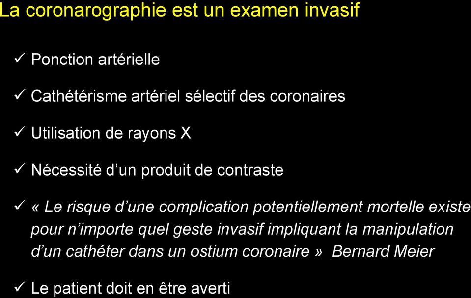 complication potentiellement mortelle existe pour n importe quel geste invasif impliquant la