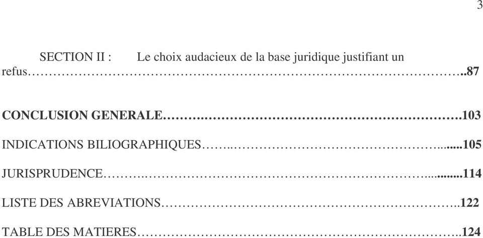 .103 INDICATIONS BILIOGRAPHIQUES.....105 JURISPRUDENCE.