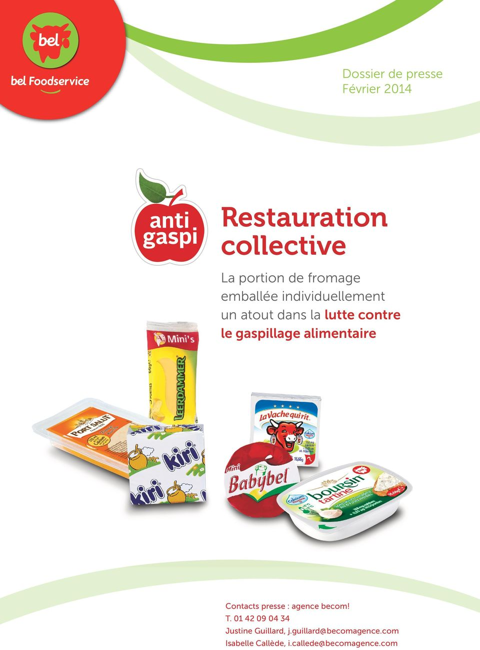 gaspillage alimentaire Contacts presse : agence becom! T.