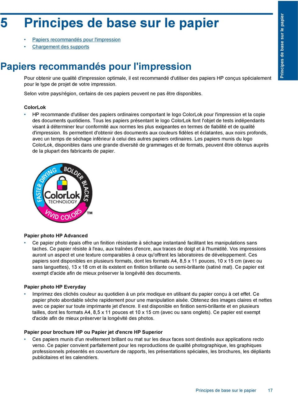 Principes de base sur le papier ColorLok HP recommande d'utiliser des papiers ordinaires comportant le logo ColorLok pour l'impression et la copie des documents quotidiens.