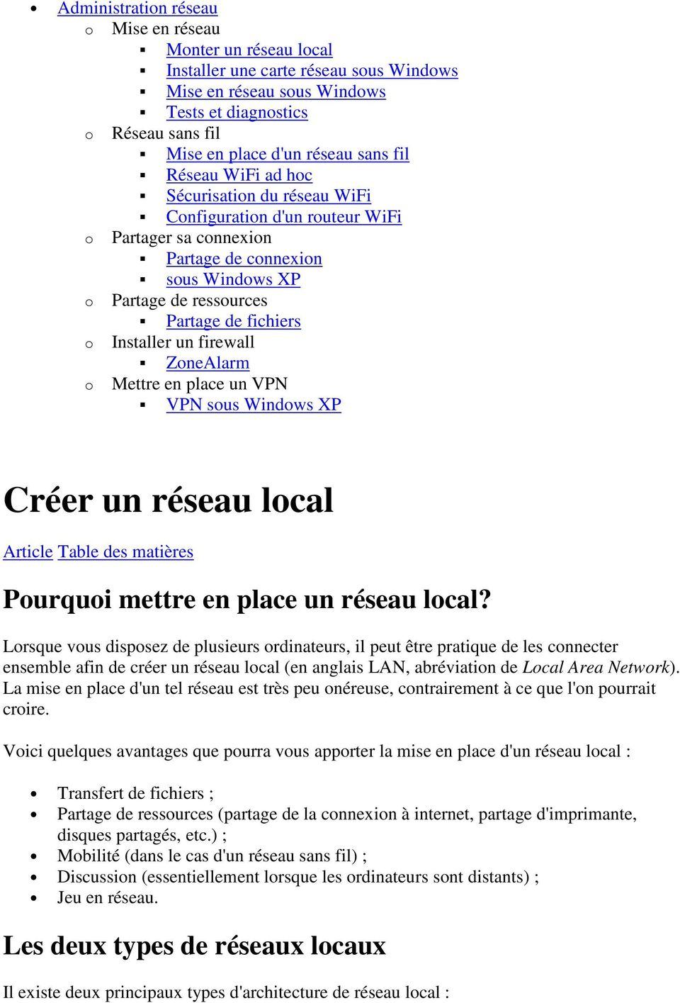 Installer un firewall ZoneAlarm Mettre en place un VPN VPN sous Windows XP Créer un réseau local Article Table des matières Pourquoi mettre en place un réseau local?