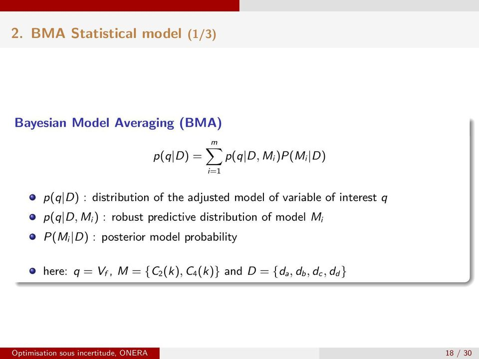 robust predictive distribution of model M i P(M i D) : posterior model probability here: q =
