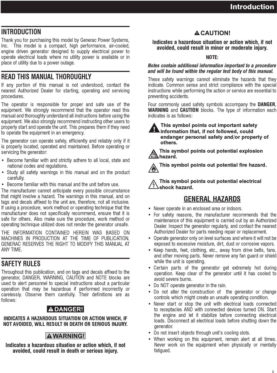 utility due to a power outage. READ THIS MANUAL THOROUGHLY If any portion of this manual is not understood, contact the nearest Authorized Dealer for starting, operating and servicing procedures.