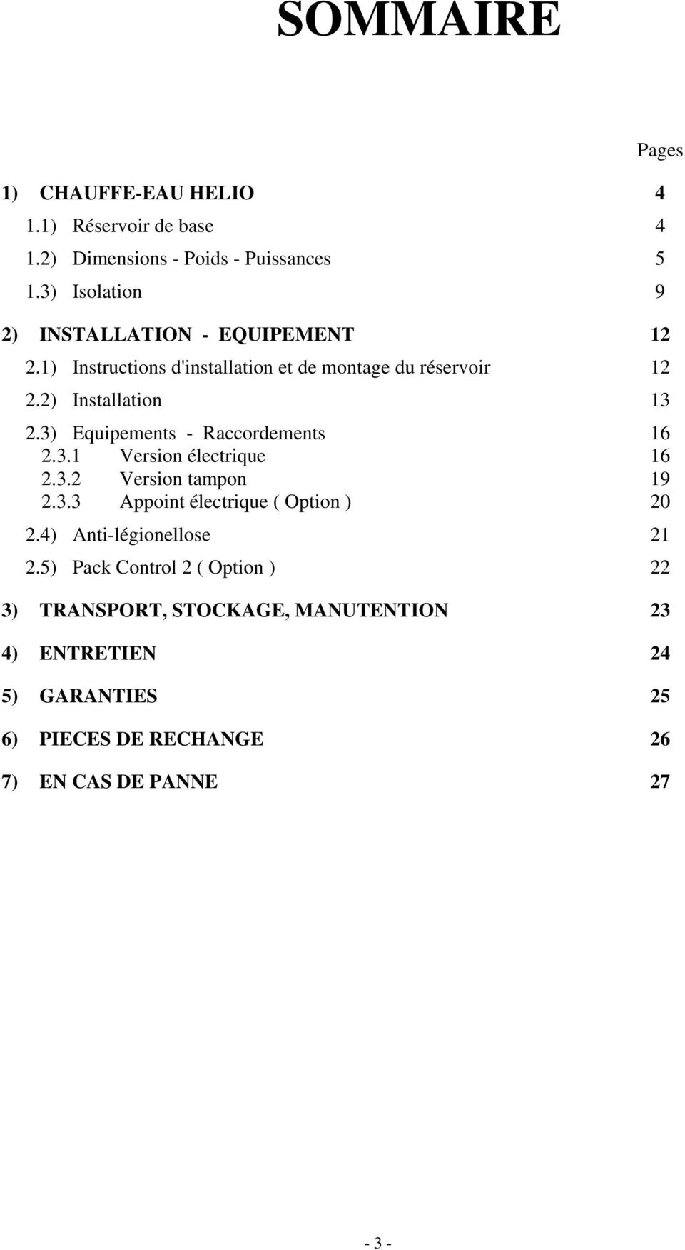 2) Installation 13 2.3) Equipements - Raccordements 16 2.3.1 Version électrique 16 2.3.2 Version tampon 19 2.3.3 Appoint électrique ( Option ) 20 2.