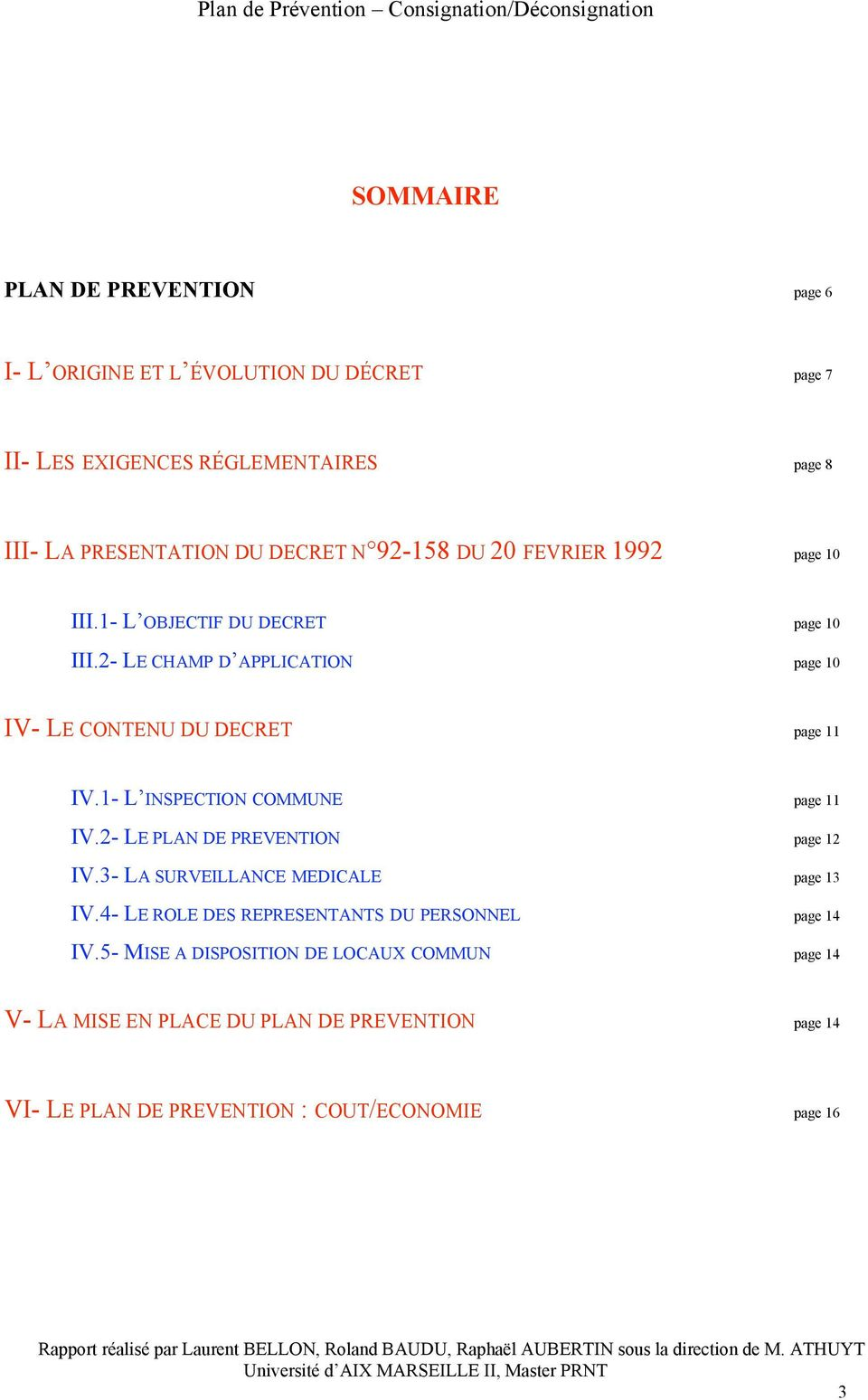 1- L INSPECTION COMMUNE page 11 IV.2- LE PLAN DE PREVENTION page 12 IV.3- LA SURVEILLANCE MEDICALE page 13 IV.