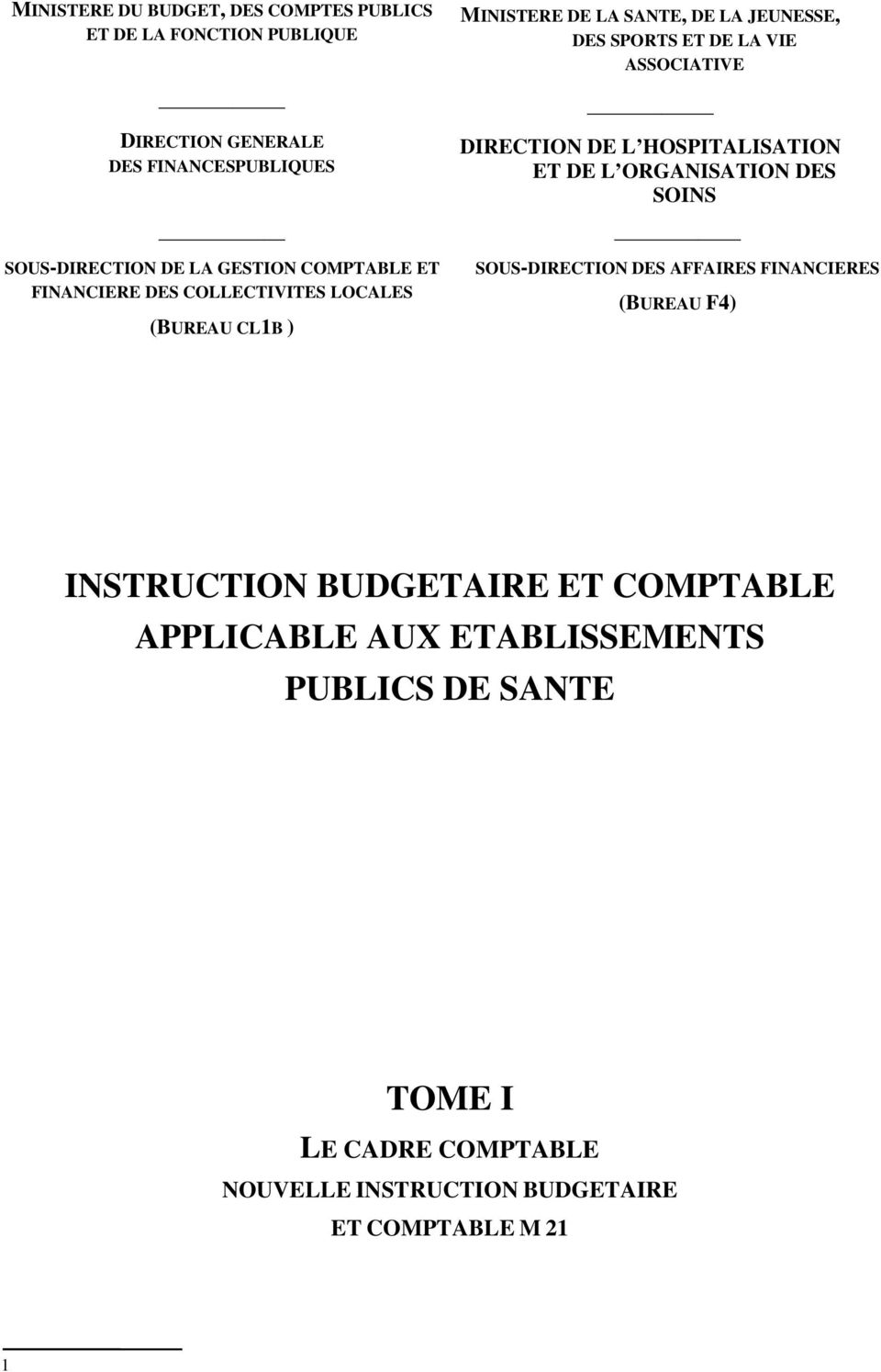 ASSOCIATIVE DIRECTION DE L HOSPITALISATION ET DE L ORGANISATION DES SOINS SOUS-DIRECTION DES AFFAIRES FINANCIERES (BUREAU F4) INSTRUCTION