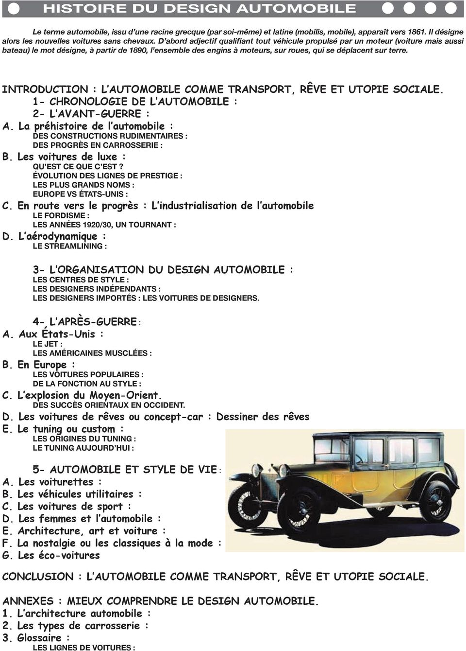 INTRODUCTION : L AUTOMOBILE COMME TRANSPORT, RÊVE ET UTOPIE SOCIALE. 1- CHRONOLOGIE DE L AUTOMOBILE : 2- L AVANT-GUERRE : A.