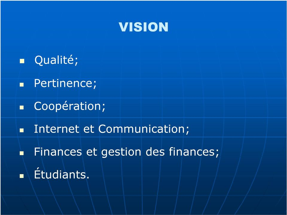 Communication; Finances et