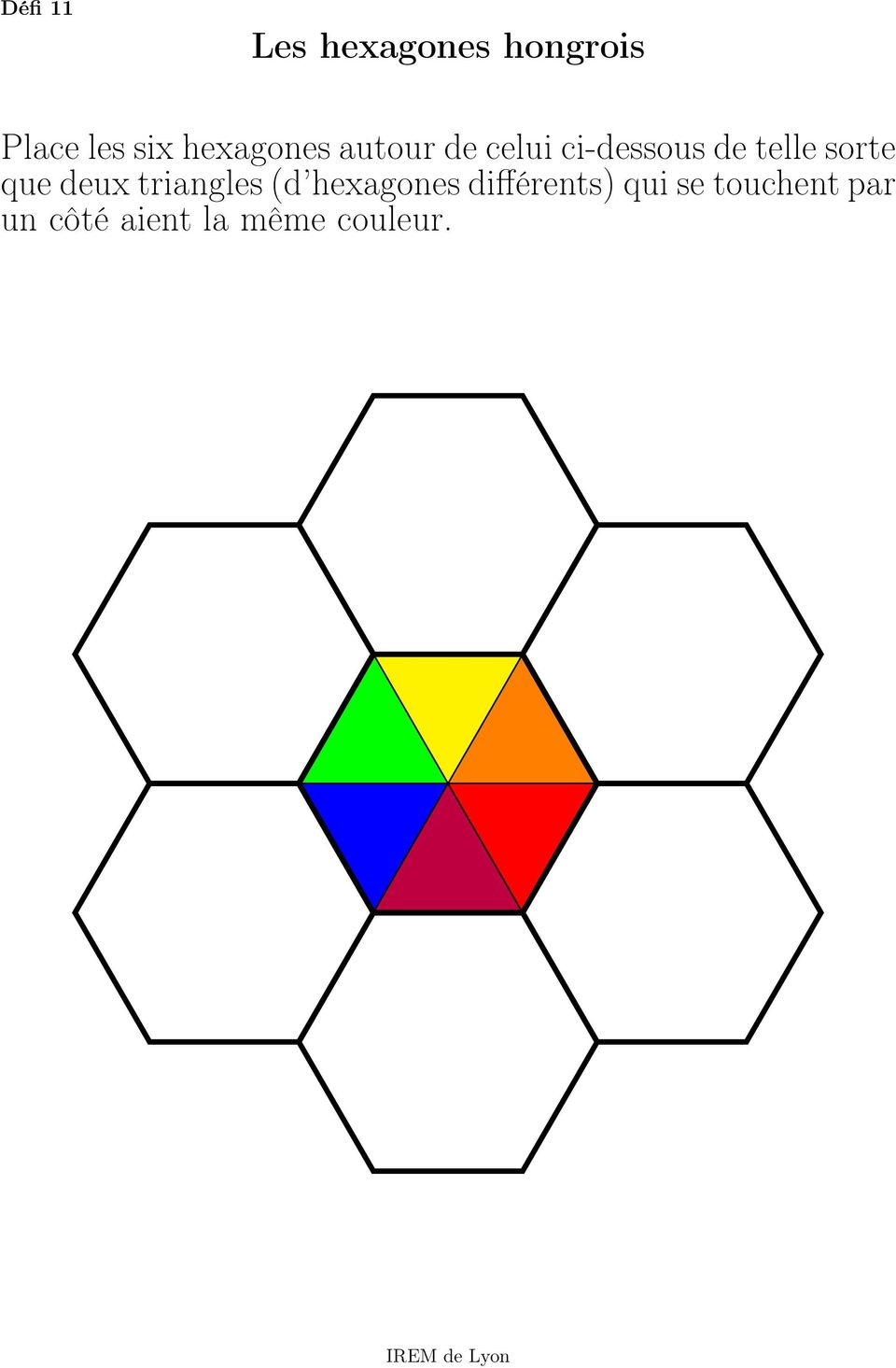 sorte que deux triangles (d hexagones