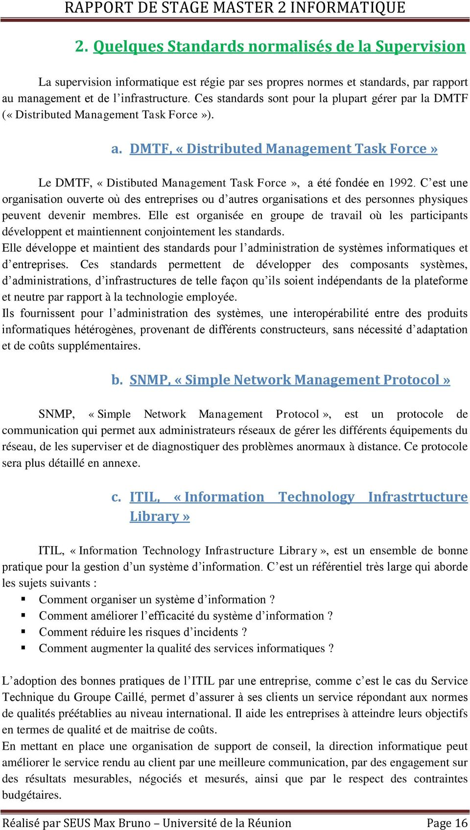 DMTF, «Distributed Management Task Force» Le DMTF, «Distibuted Management Task Force», a été fondée en 1992.