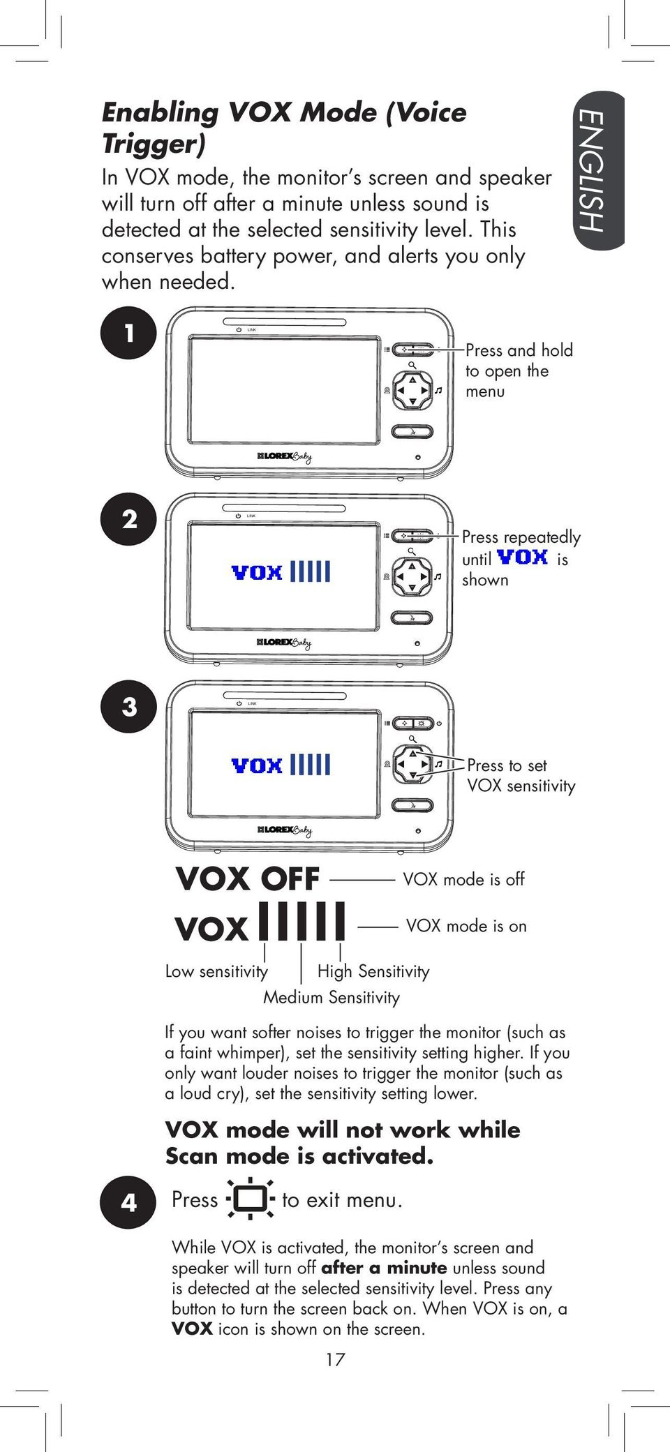 3 Press to set VOX sensitivity old edly VOX OFF VOX Low sensitivity High Sensitivity Medium Sensitivity VOX mode is off VOX mode is on If you want softer noises to trigger the monitor (such as a