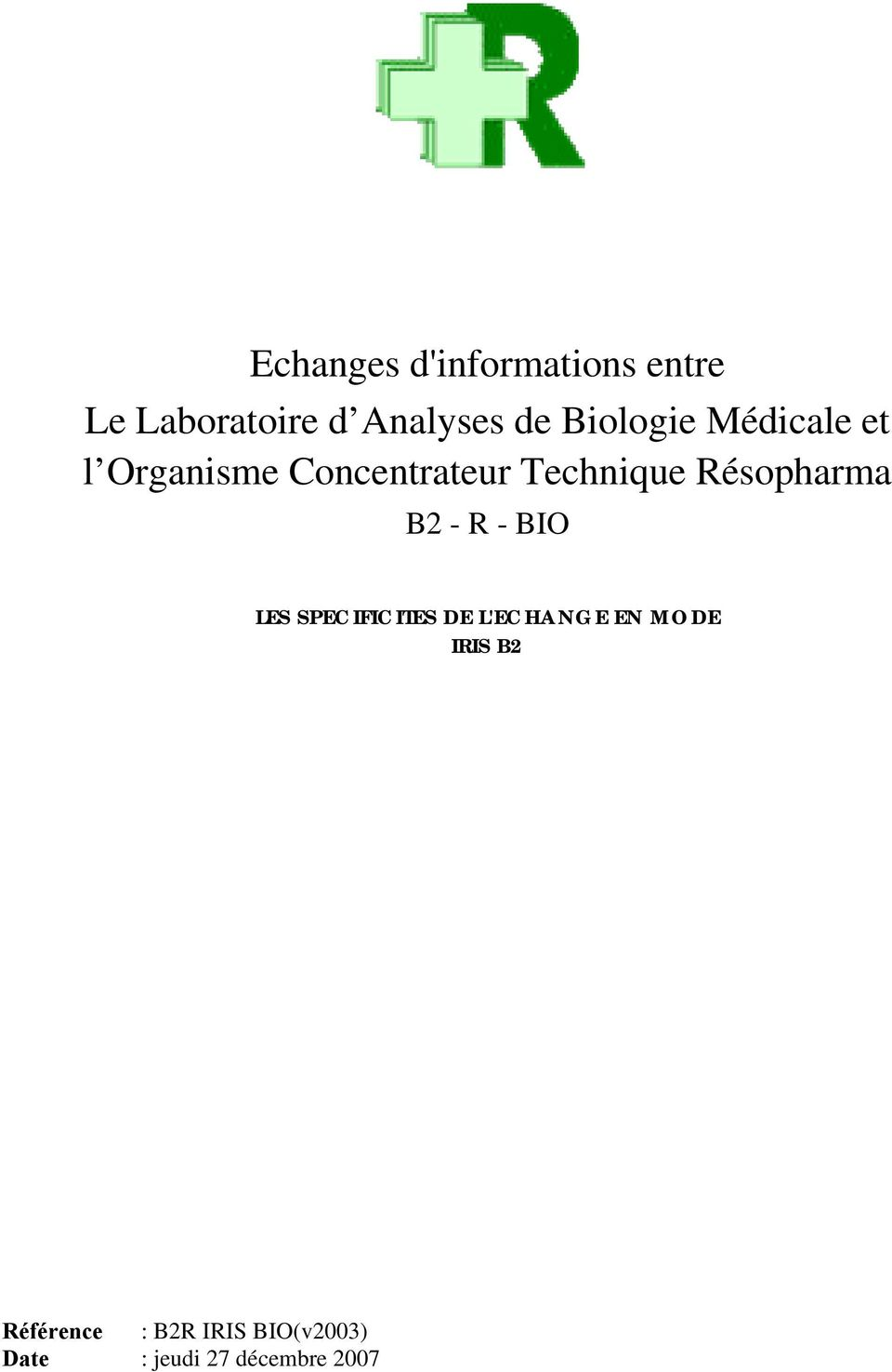 Résopharma B2 - R - BIO LES SPECIFICITES DE L'ECHANGE EN MODE