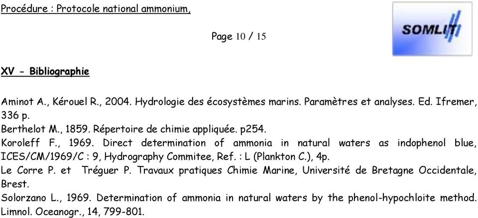 Direct determination of ammonia in natural waters as indophenol blue, ICES/CM/1969/C : 9, Hydrography Commitee, Ref. : L (Plankton C.), 4p.