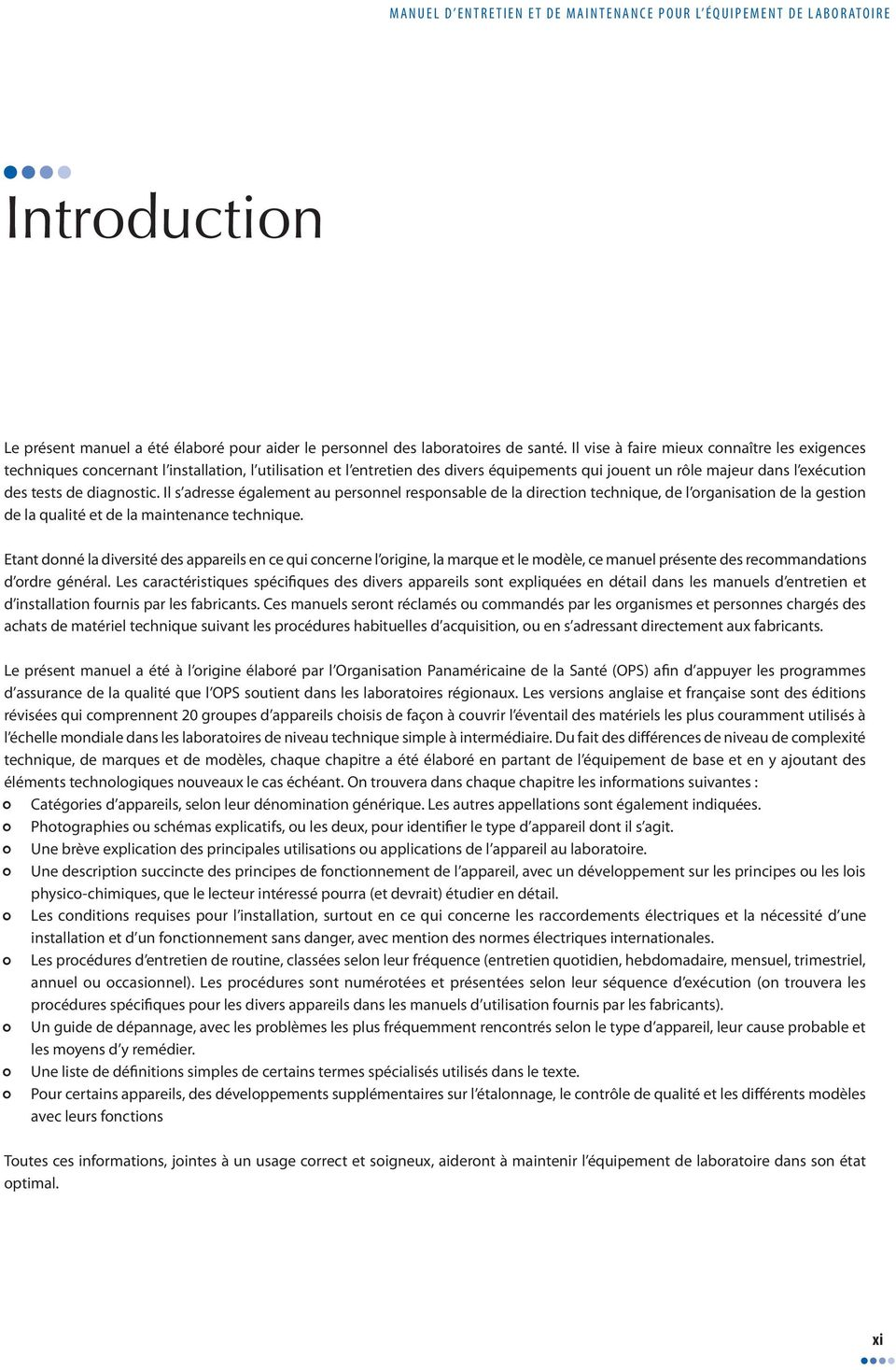 diagnostic. Il s adresse également au personnel responsable de la direction technique, de l organisation de la gestion de la qualité et de la maintenance technique.