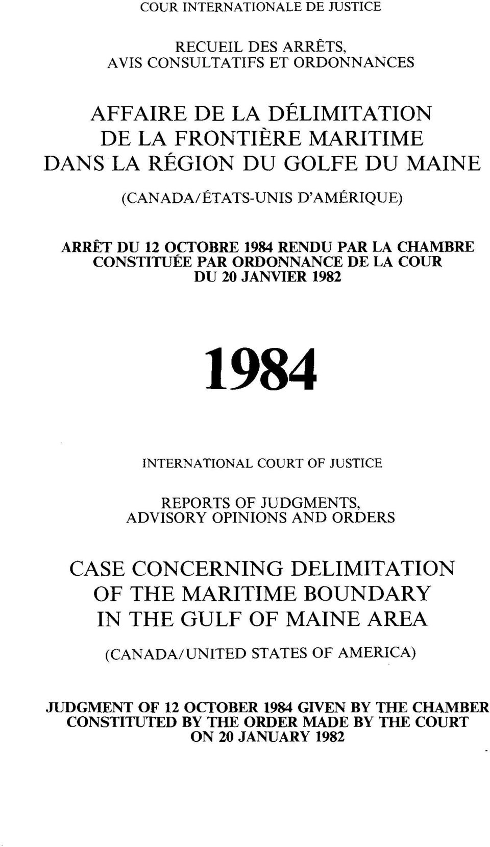 COURT OF JUSTICE REPORTS OF JUDGMENTS, ADVISORY OPINIONS AND ORDERS CASE CONCERNING DELIMITATION OF THE MARITIME BOUNDARY IN THE GULF OF MAINE
