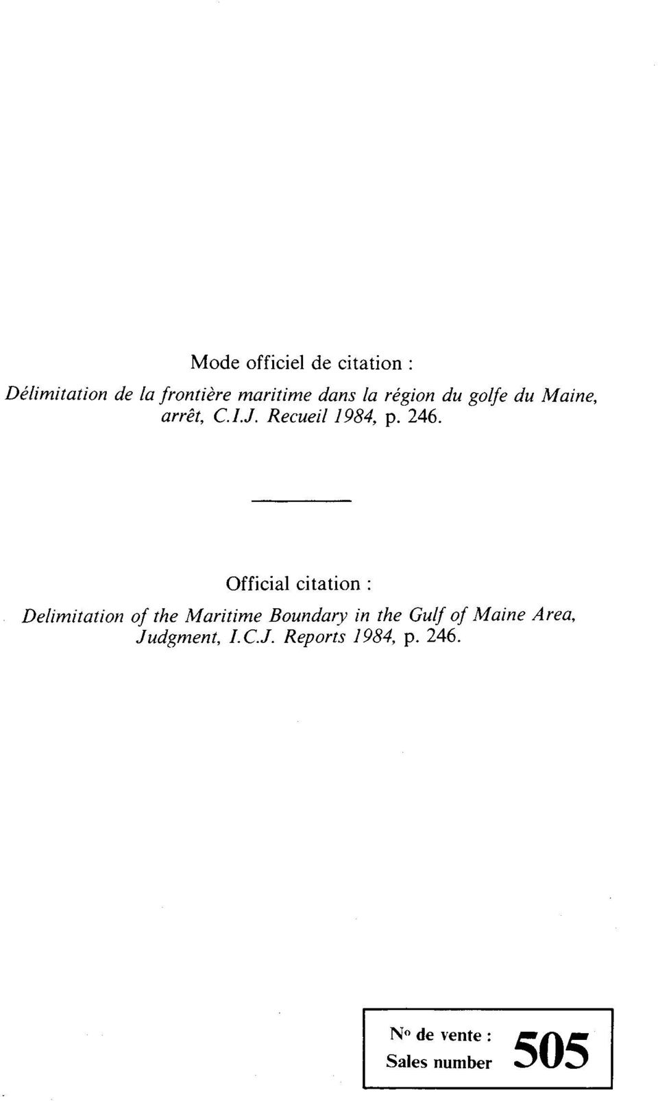 Officia1 citation : Delimitation of the Maritime Boundary in the Gulf of