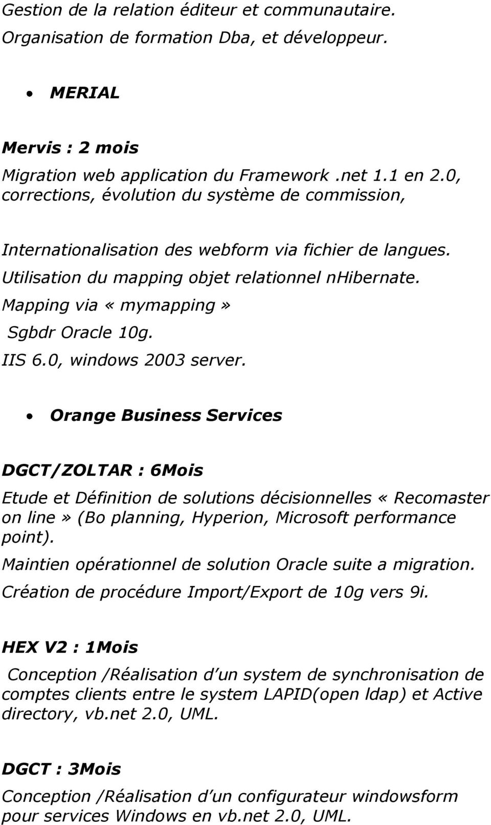Mapping via «mymapping» Sgbdr Oracle 10g. IIS 6.0, windows 2003 server.