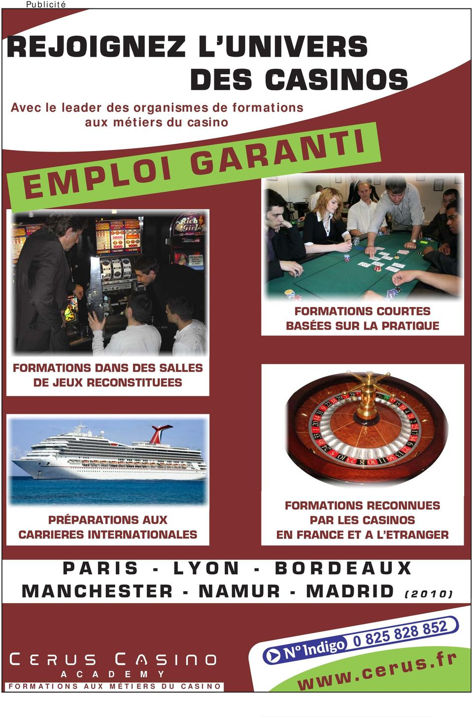 AUX CARRIERES INTERNATIONALES FORMATIONS RECONNUES PAR LES CASINOS EN FRANCE ET A L ETRANGER PARIS - LYON -