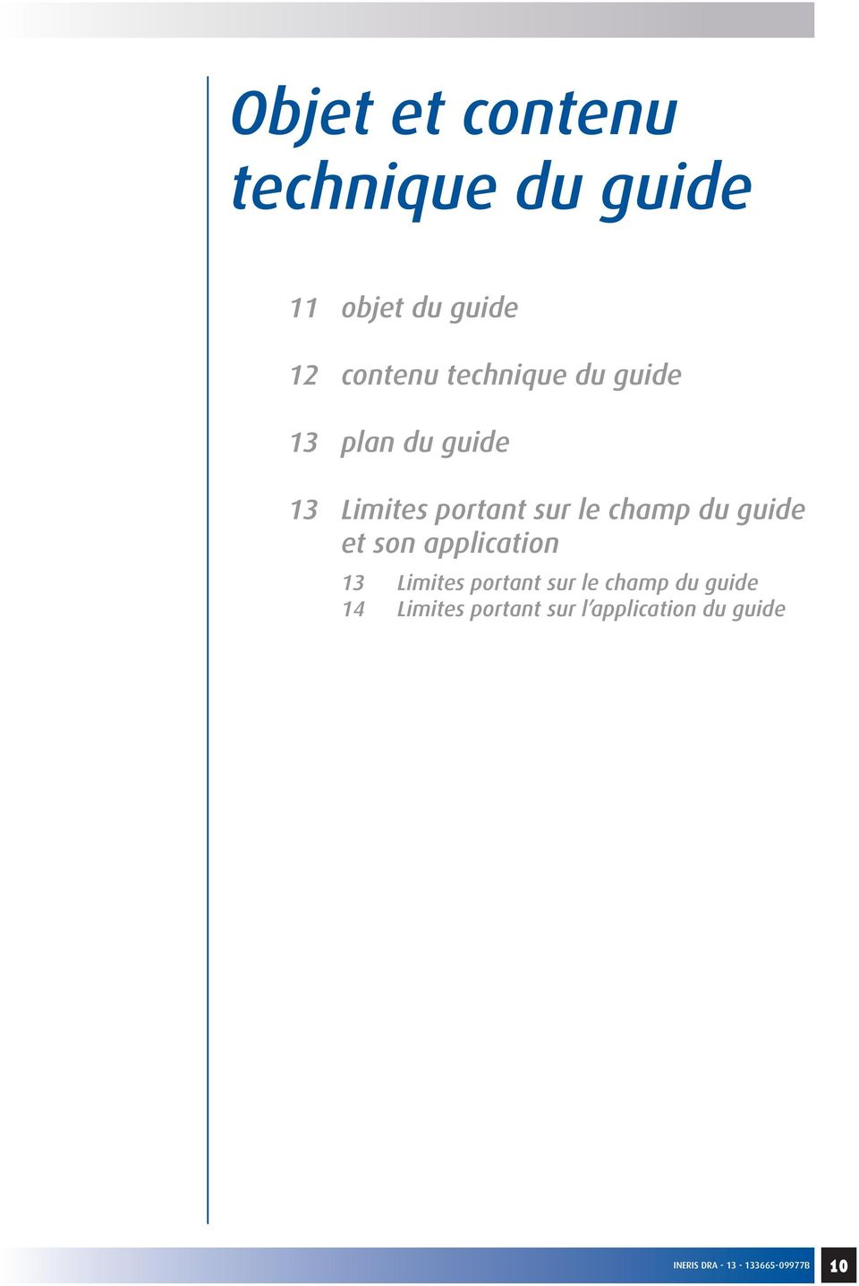 sur le champ du guide et son application 13 Limites portant