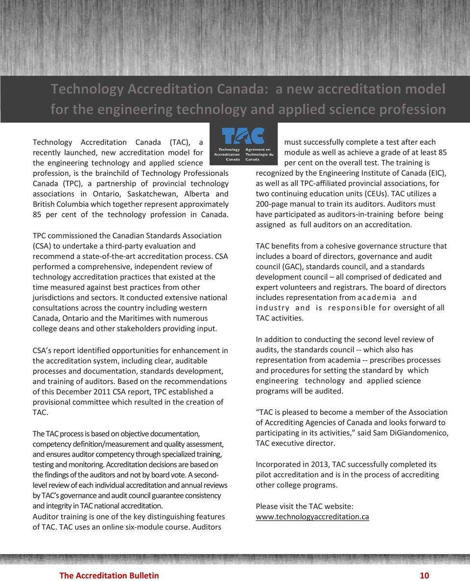 Canada. TPC commissioned the Canadian Standards Association (CSA) to undertake a third-party evaluation and recommend a state-of-the-art accreditation process.
