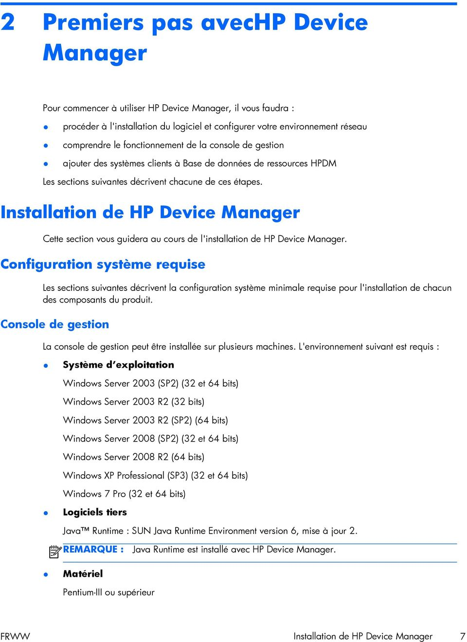 Installation de HP Device Manager Cette section vous guidera au cours de l'installation de HP Device Manager.
