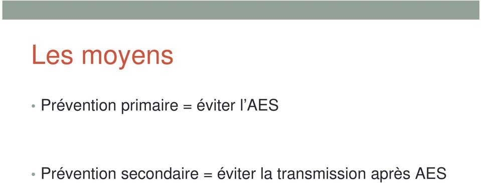 Prévention secondaire =