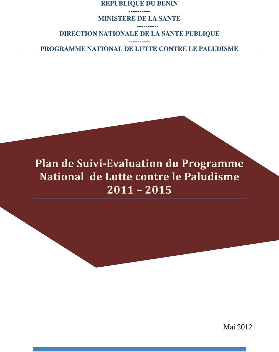 LE PALUDISME Plan de Suivi-Evaluation du Programme National de Lutte contre