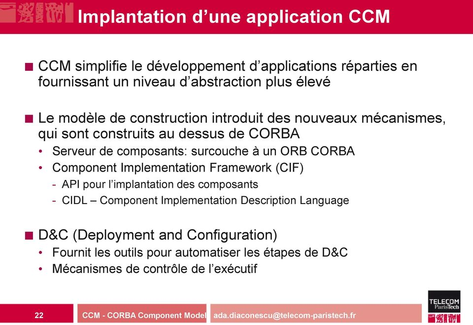 Implementation Framework (CIF) - API pour l implantation des composants - CIDL Component Implementation Description Language D&C (Deployment and
