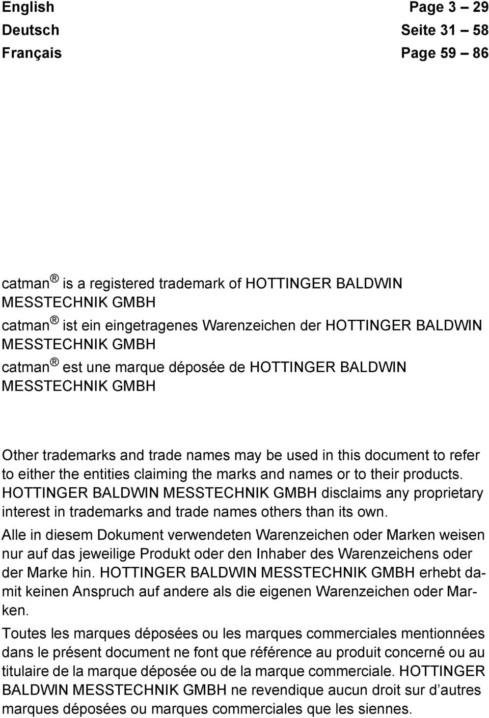 and names or to their products. HOTTINGER BALDWIN MESSTECHNIK GMBH disclaims any proprietary interest in trademarks and trade names others than its own.
