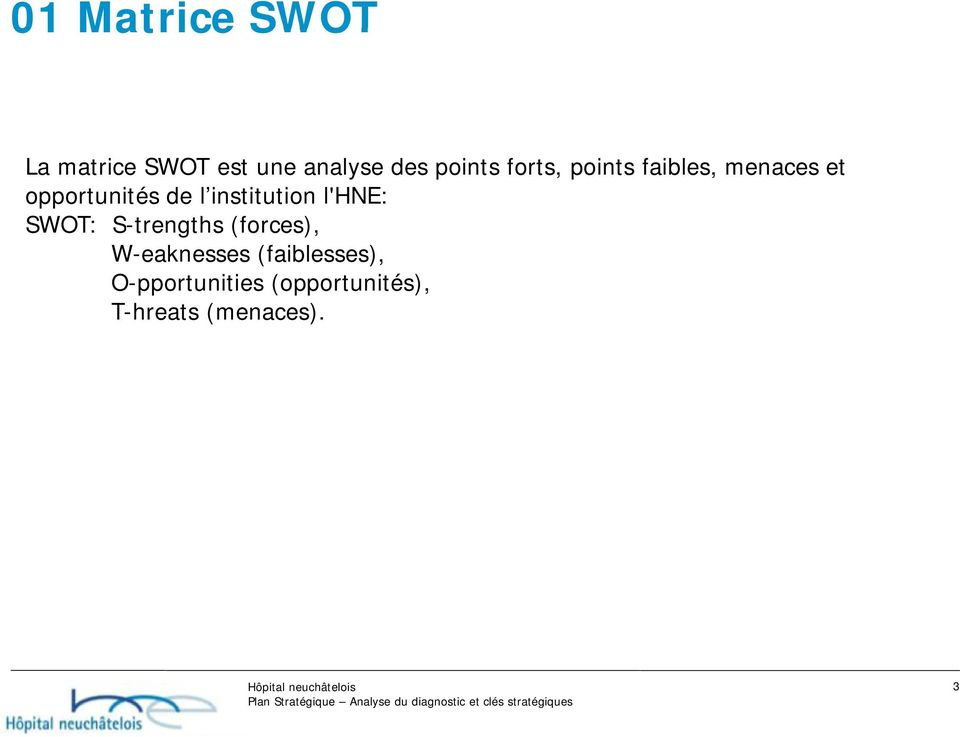 institution l'hne: SWOT: S-trengths (forces), W-eaknesses