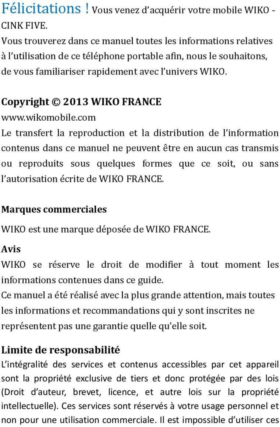 Copyright 2013 WIKO FRANCE www.wikomobile.